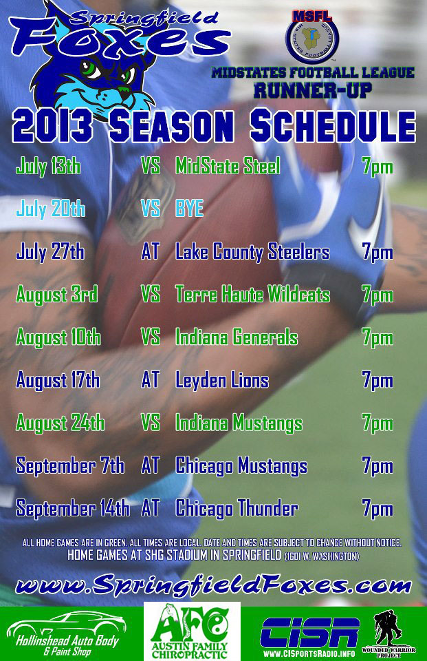 Your defending MSFL Eastern Conference Champion Springfield Foxes 2013 Schedule.